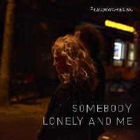 2raumwohnung: Somebody Lonely And Me (Tag)