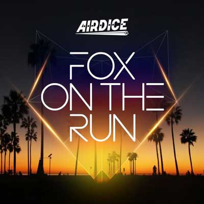 Airdice - Fox on the Run