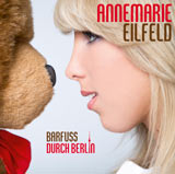Annemarie Eilfed - Barfuss durch Berlin