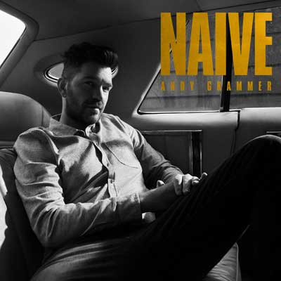 Andy Grammer - Naive (Album)