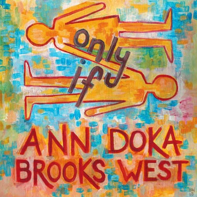 Ann Doka feat. Brooks West - Only if