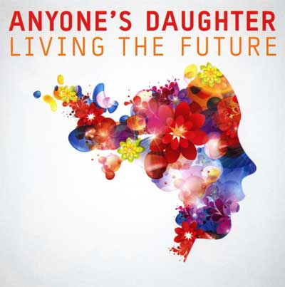 Anyone's Daughter - Living The Future (Album am 20.04.2018)