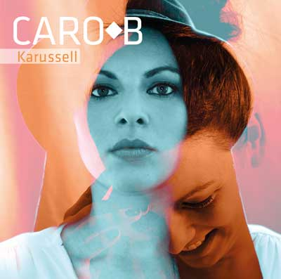 Caro B - Karussell (Album am 06.06.2018)