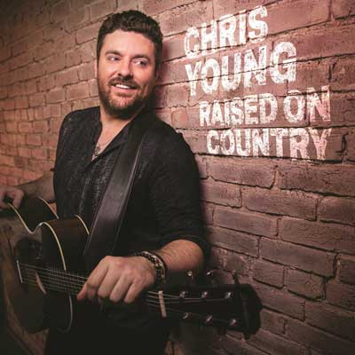 Chris Young - Raised on Country