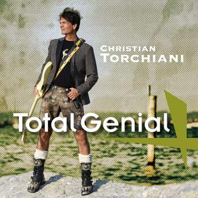 Christian Torchiani - Total Genial (Album am 30.10.2020)