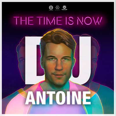 DJ Antoine - The Time Is Now (Album am 09.11.2018)