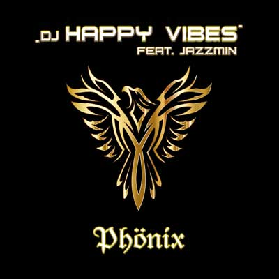 DJ Happy Vibes feat. Jazzmin - Phönix (Album am 20.07.2018)