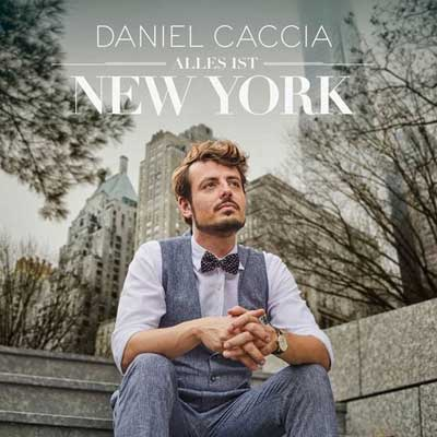 Daniel Caccia - Alles ist New York (Album)