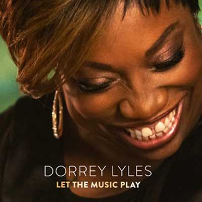 Dorrey Lyles - Let The Music Play