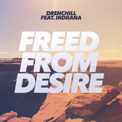 Drenchill ft. Indiiana - Freed From Desire