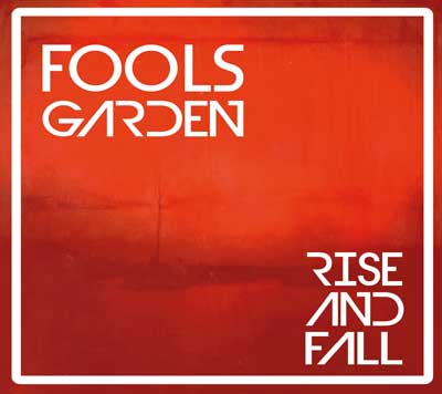 Fools Garden - Rise And Fall (Album am 20.04.2018)