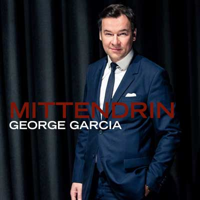 George Garcia - Mittendrin (Album am 14.07.2017)