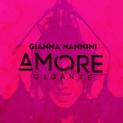 Gianna Nannini - Amore gigante (Album am 27.10.2017)