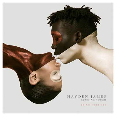 Hayden James - Better together feat. Running Touch