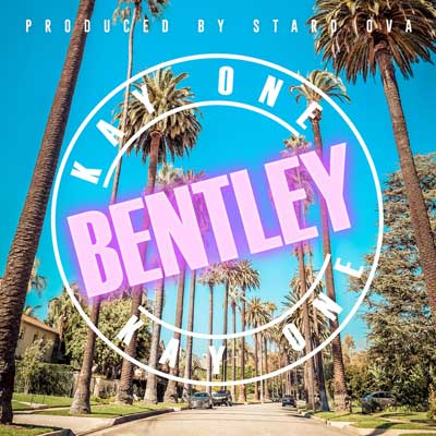 Kay One - Bentley