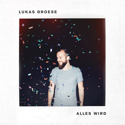 Lukas Droese - Alles wird (Album)