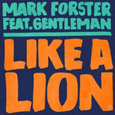 Mark Forster ft. Gentleman - Like a Lion