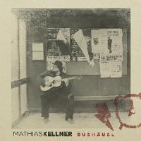 Mathias Kellner - Bushäusl