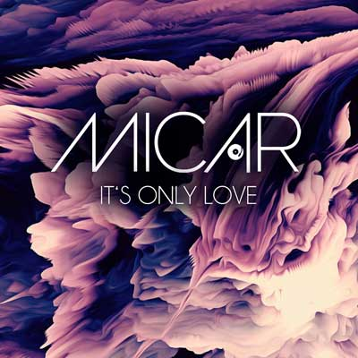 Micar – It's Only Love