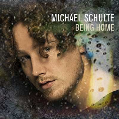 Michael Schulte - Being Home