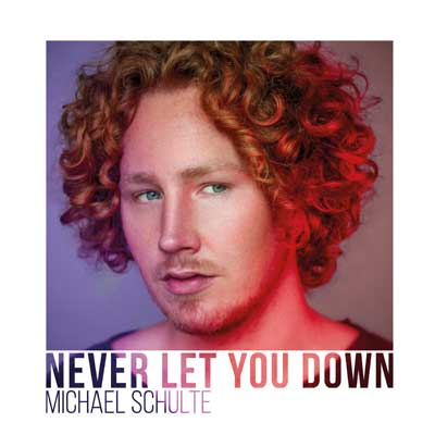Michael Schulte - Never Let You Down