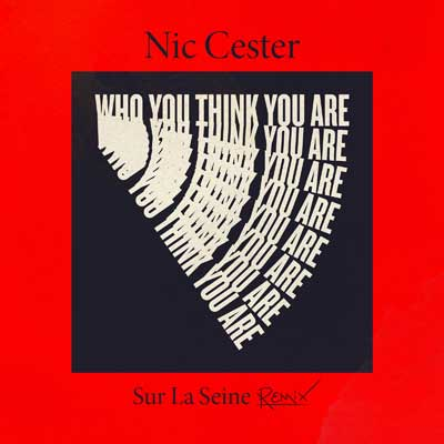 Nic Cester - Who You Think You Are (Sur La Seine Remix)
