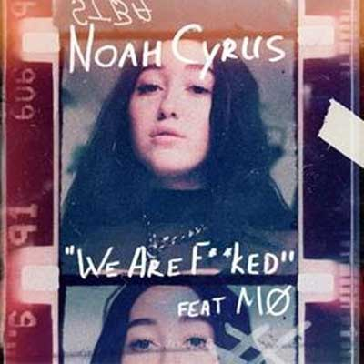 Noah Cyrus feat. MØ - We Are