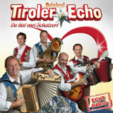 Original Tiroler Echo - Du bist mei Schatzerl