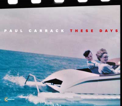 Paul Carrack - These Days (Album am 07.09.2018)