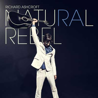 Richard Ashcroft - Natural Rebel (Album)