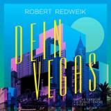 Robert Redweik - Dein Vegas (Deluxe-Version)