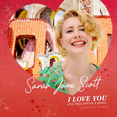 Sarah Jane Scott - I Love You (I`ll Tell You In A Song) (Madizin Remix)