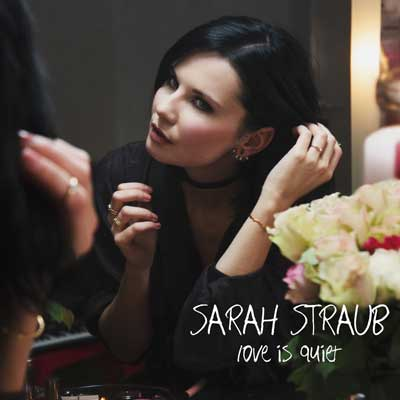 Sarah Straub - Love is quiet (Album)