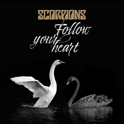 Scorpions - Follow Your Heart (Version 2017)