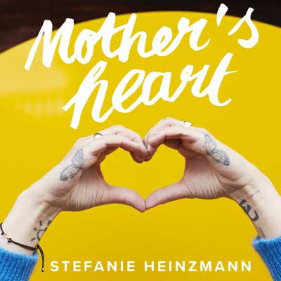Stefanie Heinzmann - Mother's Heart (ab 11.01.2019)