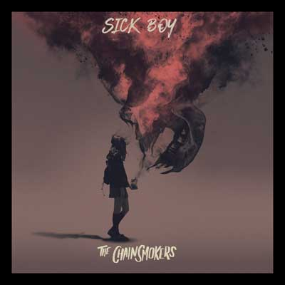 The Chainsmokers - Sick Boy (Album)