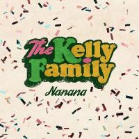 The Kelly Family: Nanana