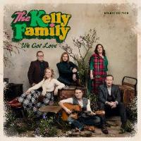 The Kelly Family: We Got Love (Deluxe Edition)