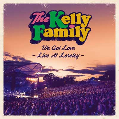 The Kelly Family We Got Love (Live At Loreley)