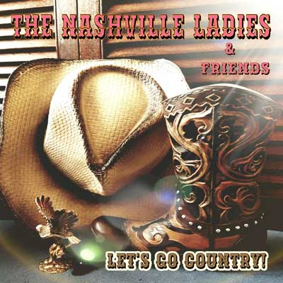 The Nashville Ladies & Friends - Let's Go Country (Album)