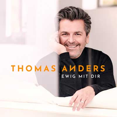 Thomas Anders - Ewig mit Dir (Album am 19.10.2018)