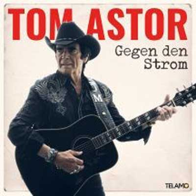 Tom Astor - Gegen den Strom (Album am 23.02.2018)