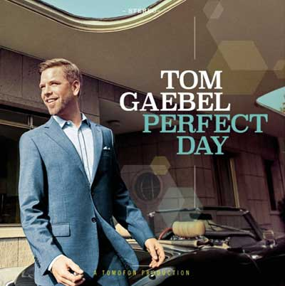 Tom Gaebel: Perfect Day (Album)