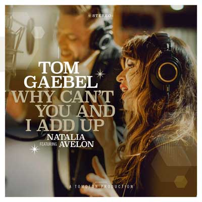 Tom Gaebel feat. Natalia Avelon - Why can't you and I add up