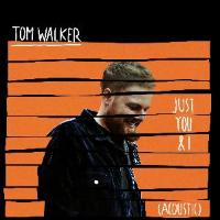Tom Walker: Just You and I