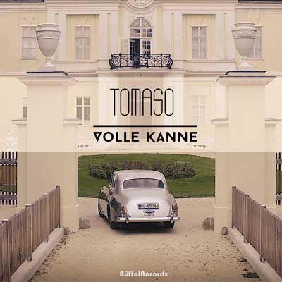 Tomaso - Volle Kanne