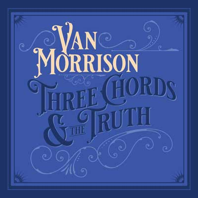 Van Morrison: Three Chords And The Truth (Album)