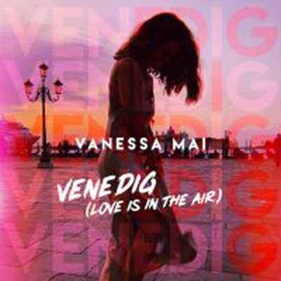 Vanessa Mai - Venedig (Love Is In The Air)